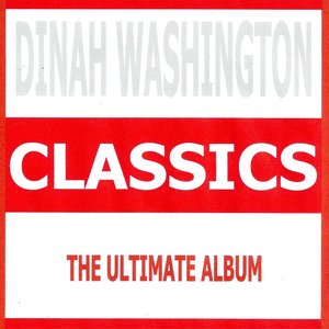 Image for 'Classics - Dinah Washington'