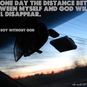 Image for 'One day the distance between myself and god will disappear.'