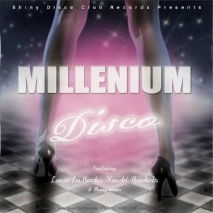 Image for 'Shiny Disco Club Presents: Millenium Disco (vol.1)'
