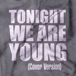 Image pour 'Tonight We Are Young (Cover Version) - Single'