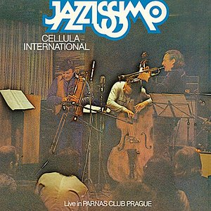 Image for 'Cellula /International/ Jazzissimo LIVE (+2x bonusy)'
