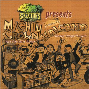 Image for 'Selector's Choice Presents Mighty Crown Tribute To Volcano'
