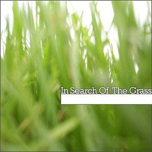 Image for 'In Search of the Grass'