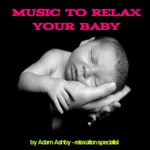 Image pour 'Music to Relax Your Baby'