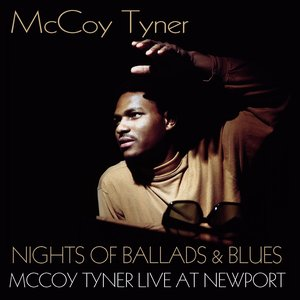 Image for 'Nights of Ballads and Blues (McCoy Tyner Live At Newport)'