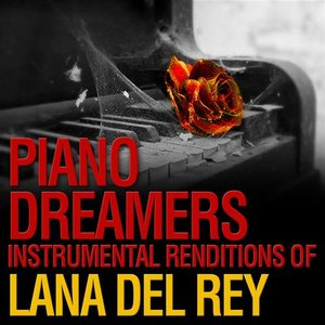 Image for 'Piano Dreamers Instrumental Renditions of Lana Del Rey'