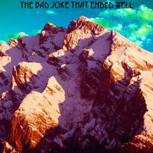 Image for 'The Bad joke that ended well'