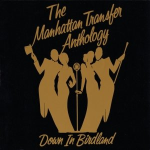 Image for 'The Manhattan Transfer Anthology - Down In Birdland'