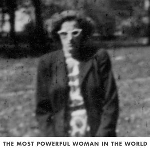Image for 'The Most Powerful Woman In The World'