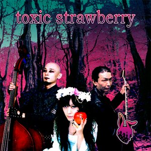 Image for 'toxic strawberry'