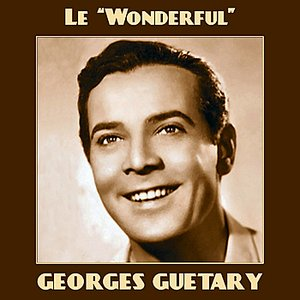 Image for 'Le ''wonderful'' Georges Guétary'