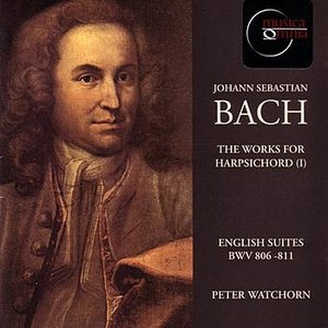 Image for 'J.S. Bach: English Suites BWV 806-811 - Peter Watchorn'