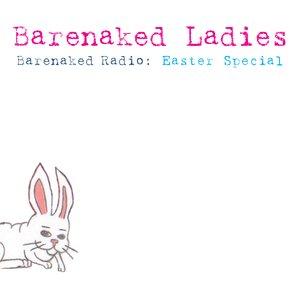 Image for 'Barenaked Radio: Easter Special (Full Length Release)'
