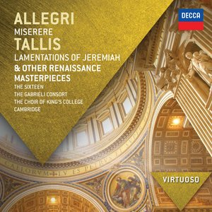 Image for 'Allegri: Miserere; Tallis: Lamentations of Jeremiah & other Renaissance Masterpieces'