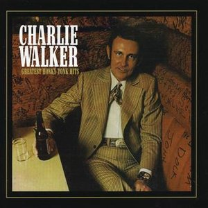 Image for 'Charlie Walker: Greatest Honky Tonk Hits'