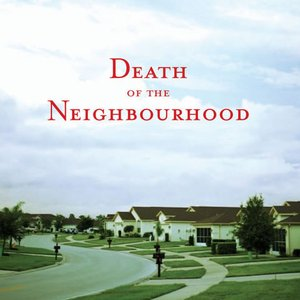 Image for 'Death of the Neighbourhood'