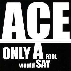 Image for 'Only A Fool Would Say'