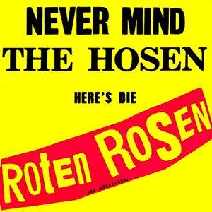 Image for 'Never Mind the Hosen Here's Die Roten Rosen (aus Düsseldorf)'