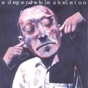 Image for 'A Dependable Skeleton'
