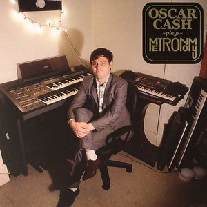 Image for 'Oscar Cash Plays Metronomy'
