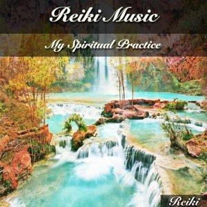 'Reiki Music (My Spiritual Practice)' için resim