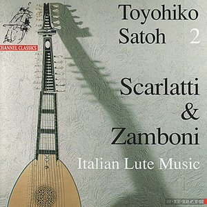 Imagen de 'Scarlatti & Zamboni: 18th Century Italian Lute Music - Toyohiko Satoh 2'