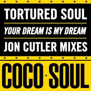 Image for 'Your Dream is My Dream (Jon Cutler Mixes)'