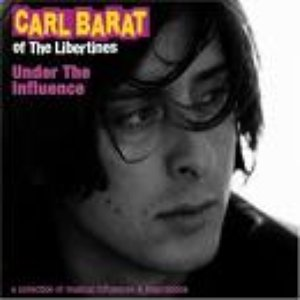 Image for 'Under the Influence: Carl Barât'