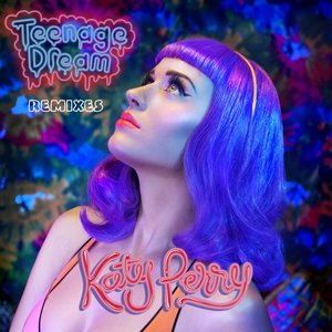 Immagine per 'Teenage Dream - Remix EP'