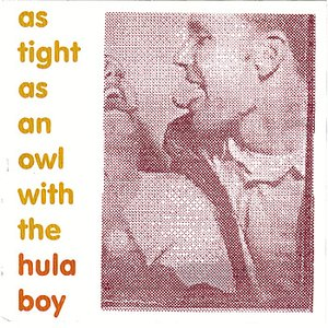 Immagine per 'As Tight as an Owl With the Hulaboy'