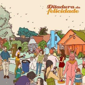 Image for 'Ditadura da Felicidade'