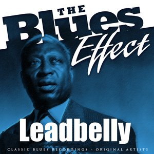 Image for 'The Blues Effect - Leadbelly'