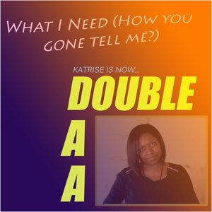Image for 'What I Need (How You Gone Tell Me?)'