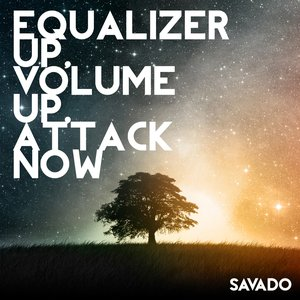 Image for 'Equalizer Up, Volume Up, Attack Now'