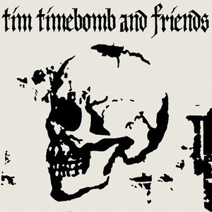 Image for 'Tim Timebomb and Friends'