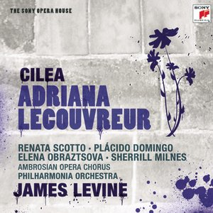 Image for 'Cilea: Adriana Lecouvreur; Act 1: Michonnet, dalla bianca!'