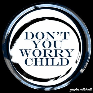 Image for 'Dont You Worry Child (Swedish House Mafia Cover)'