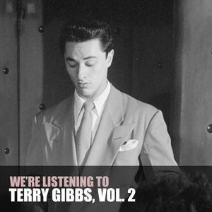 Image for 'We're Listening To Terry Gibbs, Vol. 2'