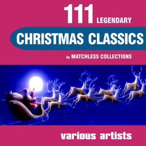 Image for '111 Legendary Christmas Classics (The Ultimate Best of Christmas)'