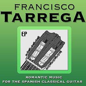 Image for 'Francisco Tarrega: Romantic Music for the Spanish Classical Guitar'