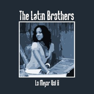 Image for 'Lo Mejor De The Latin Brothers Vol II'