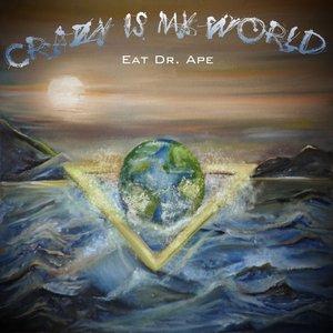 Immagine per 'Crazy Is My World'