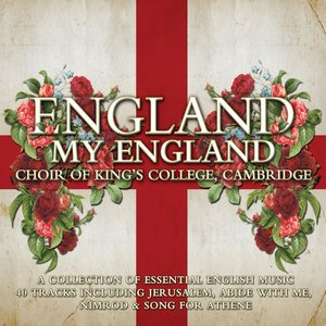 Image for 'King's College Choir: England my England'