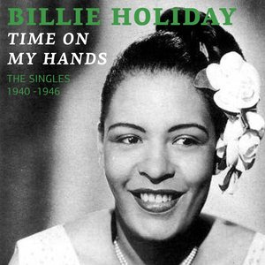 Image for 'Time On My Hands (The Singles 1940)'