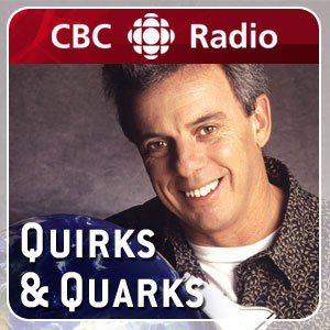 Image for 'CBC Radio: Quirks & Quarks Complete Show'
