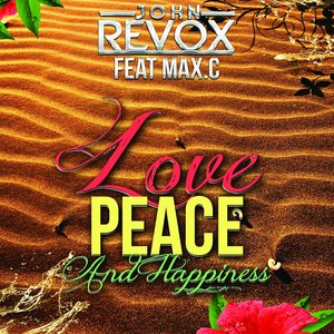 Image for 'Love Peace & Happiness (feat. Max.C)'
