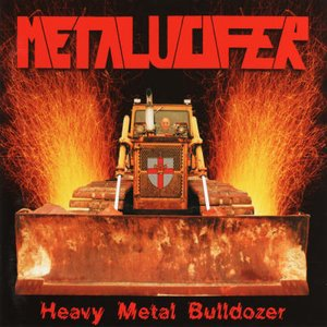 Image for 'Heavy Metal Bulldozer (Teutonic Attack)'