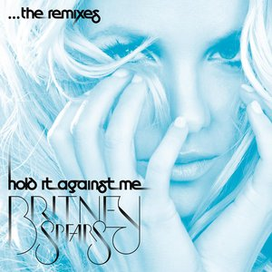 Image for 'Hold It Against Me - The Remixes'