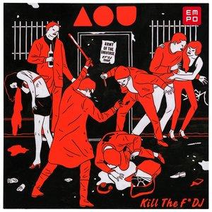 Image for 'Kill the F* DJ'