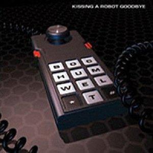 Image for 'Kissing A Robot Goodbye'